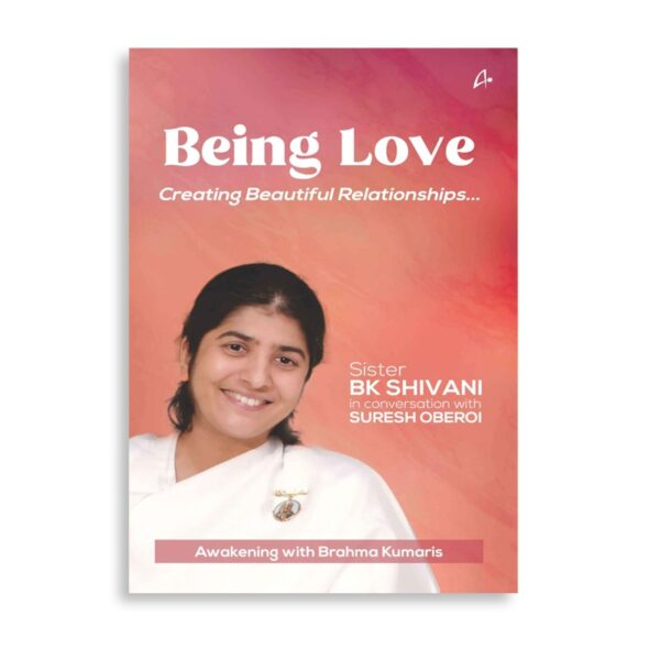 Being Love (English, Paperback, B.K. Shivani)